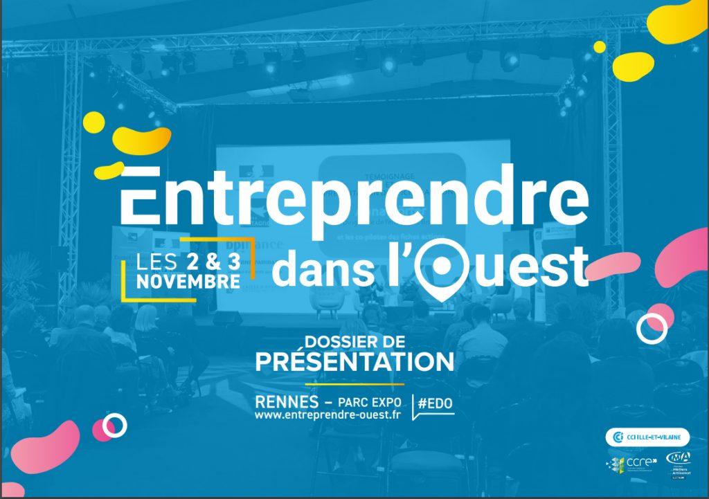 Entreprendre dans l'Ouest: deux journées pour répondre aux problématiques de tous les entrepreneurs confondus : créateurs, repreneurs, cadres & dirigeants. Rennes, 2&3/11/2020