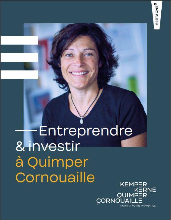 Brochure Entreprendre et investir à Quimper Cornouaille (2020) avec Sophie Vercelletto