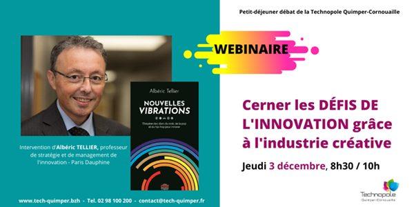 Technopole Quimper Cornouaille : petit-déjeuner débat : Cerner les défis de l'innovation grâce à l'industrie créative (3/12/2020)