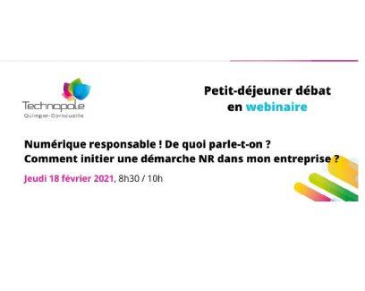 Petit-déjeuner débat - Numérique responsable ! De quoi parle-t-on ? Petit-dej débat organisé par la Technopole Quimper-Cornouaille (18/2/2021)